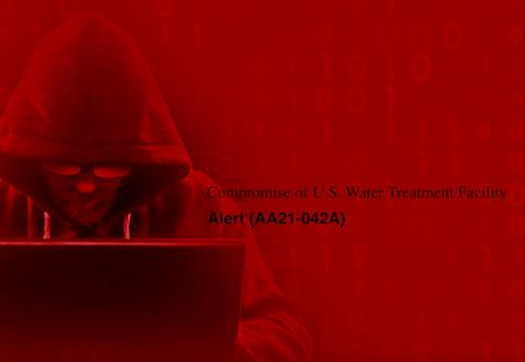 米国 水処理施設の危機 警告(AA21-042A)