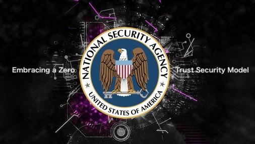 NSAが「ゼロトラストセキュリティモデル」に関するガイダンスを発表